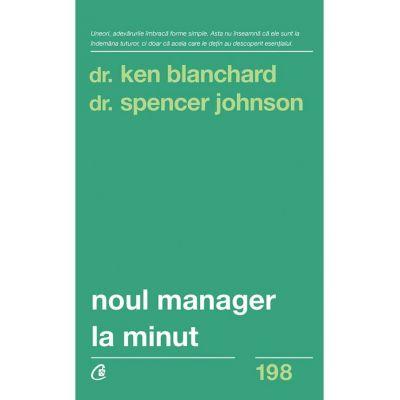 Noul manager la minut - Dr. Kenneth Blanchard, Dr. Spencer Johnson