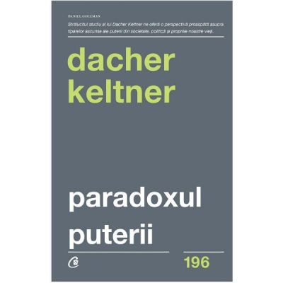 Paradoxul puterii - Dacher Keltner