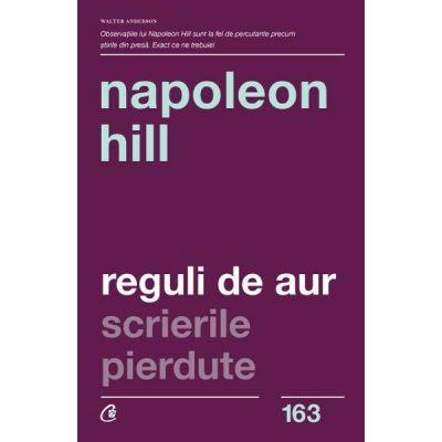 Reguli de aur. Scrierile pierdute - Napoleon Hill