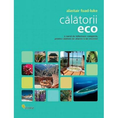 Calatorii eco - Alastair Fuad-Luke