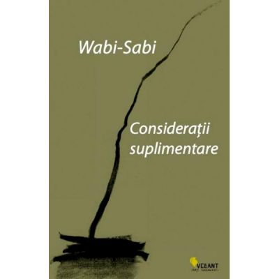Wabi-sabi. Consideratii suplimentare - Leonard Koren