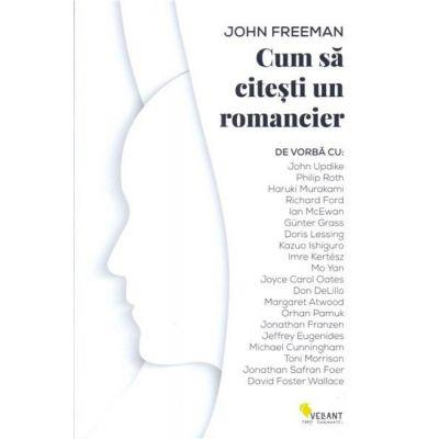 Cum sa citesti un romancier-  John Freeman