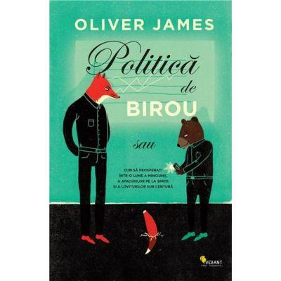 Politica de birou -  Oliver James