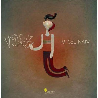 Versez -  Iv cel naiv