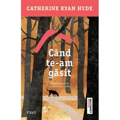 Când te-am găsit -  Autor: Catherine Ryan Hyde