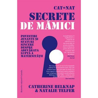 Cat + Nat. Secrete de mămici -  Autor: Catherine Belknap, Natalie Telfer