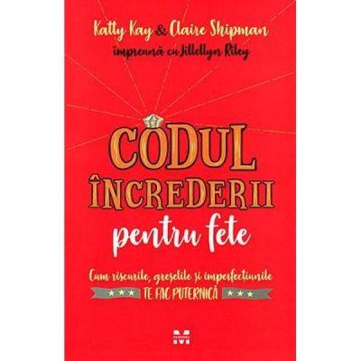 Codul increderii pentru fete - Katty Kay, Claire Shipman, Jillellyn Riley