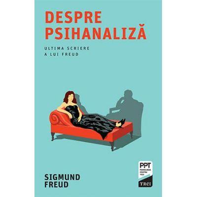 Despre psihanaliză -  Autor: Sigmund Freud