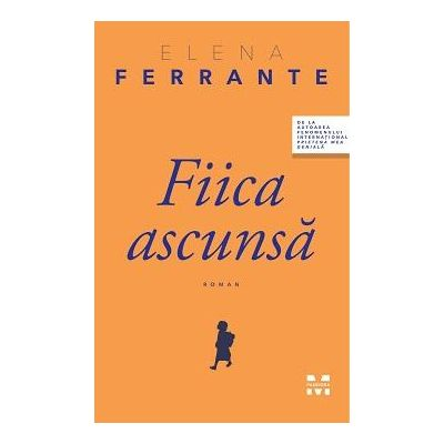 Fiica ascunsă -  Autor: Elena Ferrante