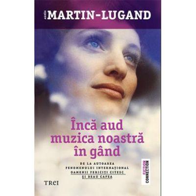 Încă aud muzica noastră în gând -  Autor: Agnès Martin-Lugand