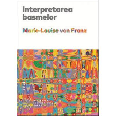 Interpretarea basmelor -  Autor: Marie-Louise von Franz