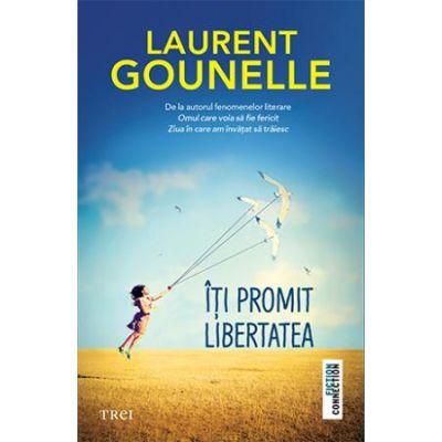 Îți promit libertatea -  Autor: Laurent Gounelle