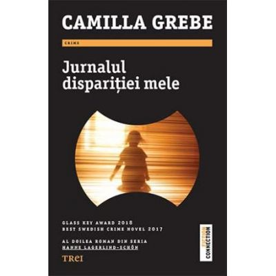 Jurnalul dispariției mele -  Autor: Camilla Grebe