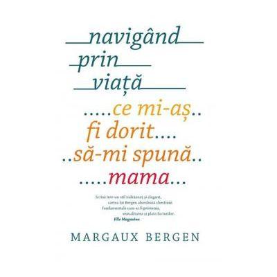 Navigand prin viata -  Margaux Bergen