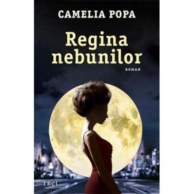 Regina nebunilor -  Autor: Camelia Popa