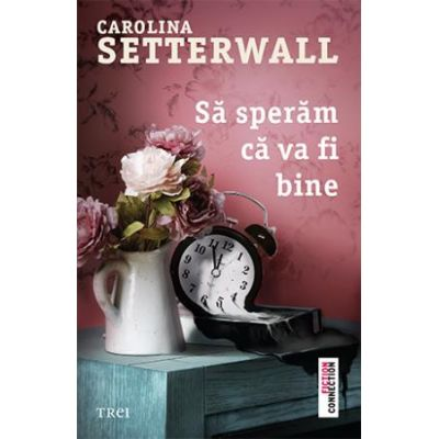 Să sperăm că va fi bine -  Autor: Carolina Setterwall