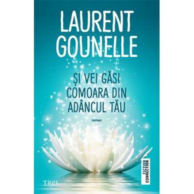 Și vei găsi comoara din adâncul tău -  Autor: Laurent Gounelle