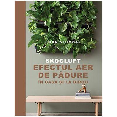 SKOGLUFT. Efectul Aer de pădure în casă și la birou -  Autor: Jørn Viumdal