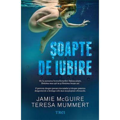 Șoapte de iubire -  Autor: Jamie McGuire, Teresa Mummert