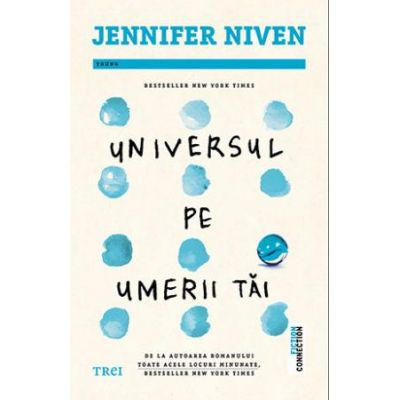 Universul pe umerii tăi -  Autor: Jennifer Niven