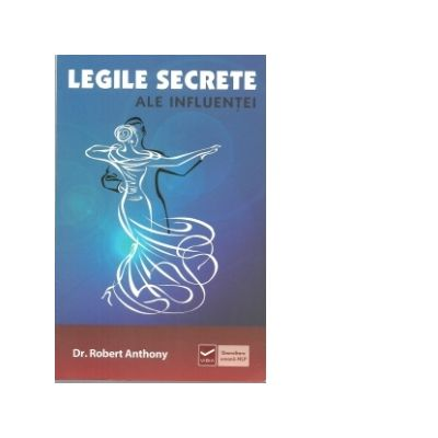 Legile secrete ale influentei - Robert Anthony