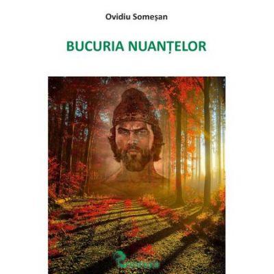 Bucuria nuantelor - Ovidiu Somesan
