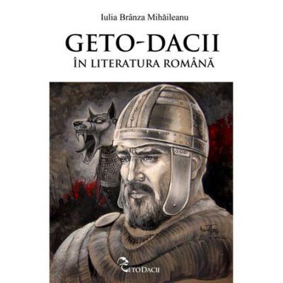 Geto-dacii in literatura romana - Iulia Branza Mihaileanu