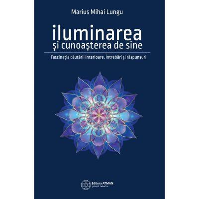 Iluminarea și cunoașterea de sine - Marius Mihai Lungu