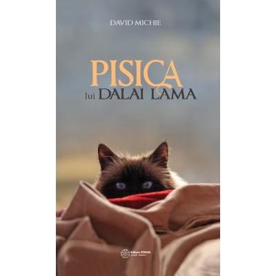 Pisica lui Dalai Lama. Seninătatea și înțelepciunea lui Dalai Lama... David Michie