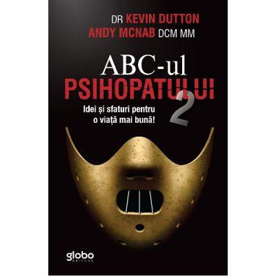 ABC-ul psihopatului de succes Vol. 2 - Kevin Dutton, Andy McNab