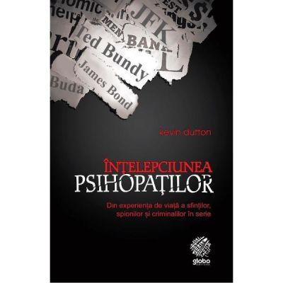 Intelepciunea psihopatilor - Kevin Dutton
