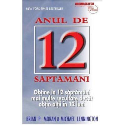 Anul de 12 saptamani - Brian P. Moran, Michael Lennington
