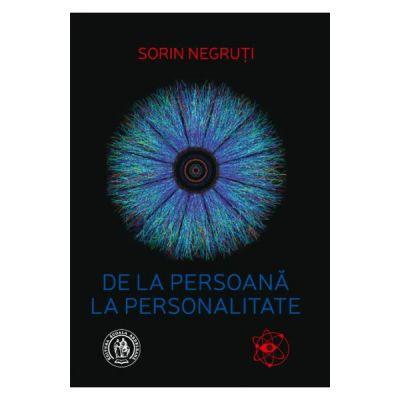 De la persoana la personalitate - Sorin Negruti