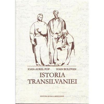 Istoria Transilvaniei Ed. 2 - Ioan-Aurel Pop, Ioan Bolovan