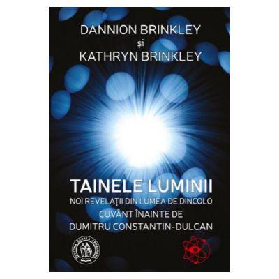 Tainele luminii - Dannion Brinkley, Kathryn Brinkley