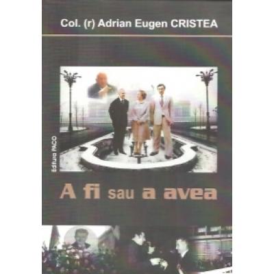 A fi sau a avea - Cristea, Adrian Eugen