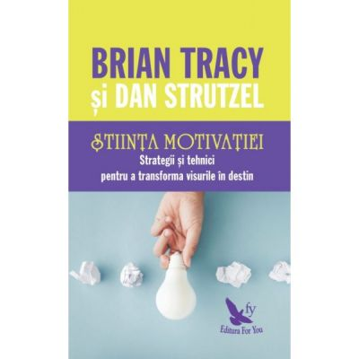 Știința motivației - Tracy Brian