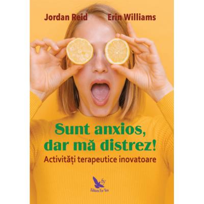 Sunt anxios, dar mă distrez! - Reid Jordan / Williams Erin
