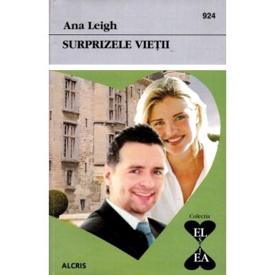 Surprizele vietii - Ana Leigh
