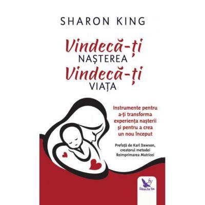 Vindecă-ți nașterea, vindecă-ți viața - King Sharon