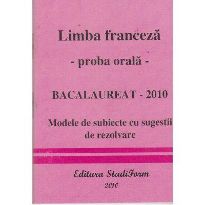 Limba franceza - proba orala- bacalaureat 2010