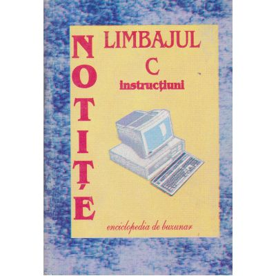 NOTITE - Limbajul C instructiuni