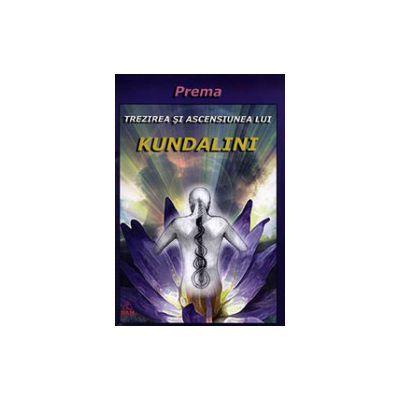 Trezirea si ascensiunea lui Kundalini - Prema