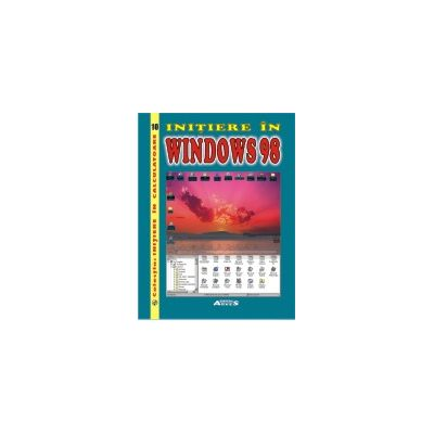 Initiere in Windows '98 -  Gabriela Panait, Sorin Matei