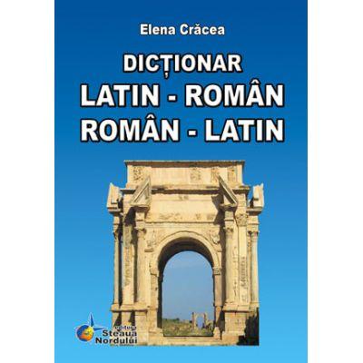 Dictionar latin-roman, roman-latin - Elena Cracea