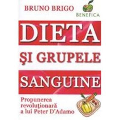Dieta si grupele sanguine - Bruno Brigo