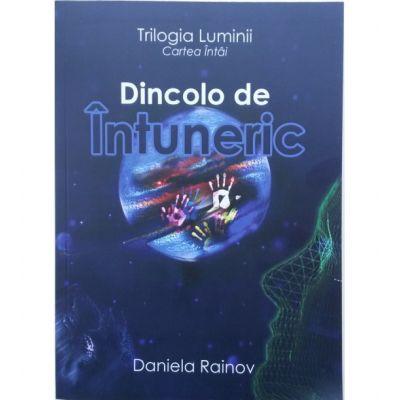 Dincolo de Intuneric – Vol. 1 din Trilogia Luminii