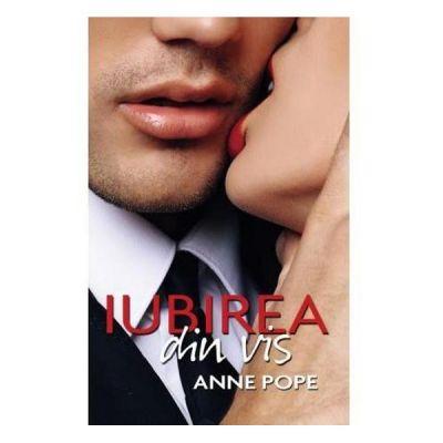 Iubirea din vis - Anne Pope