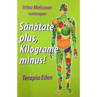 Sanatate plus, kilograme minus! - Irina Meissner