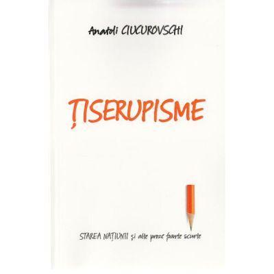 Tiserupisme - Anatoli Ciucurovschi